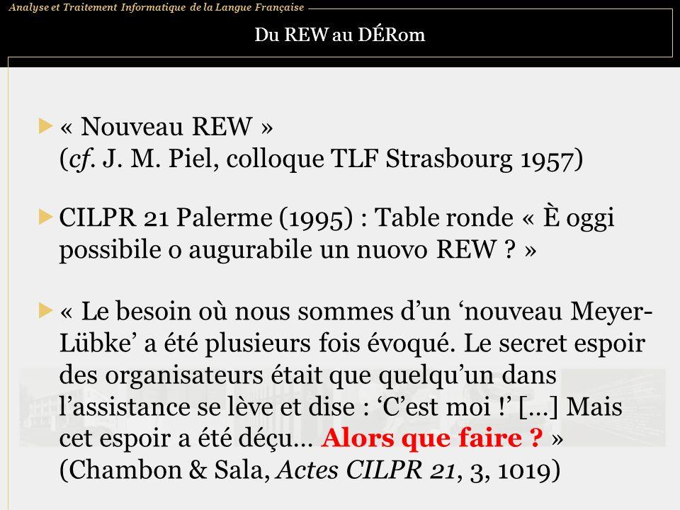 (cf. J. M. Piel, colloque TLF Strasbourg 1957)