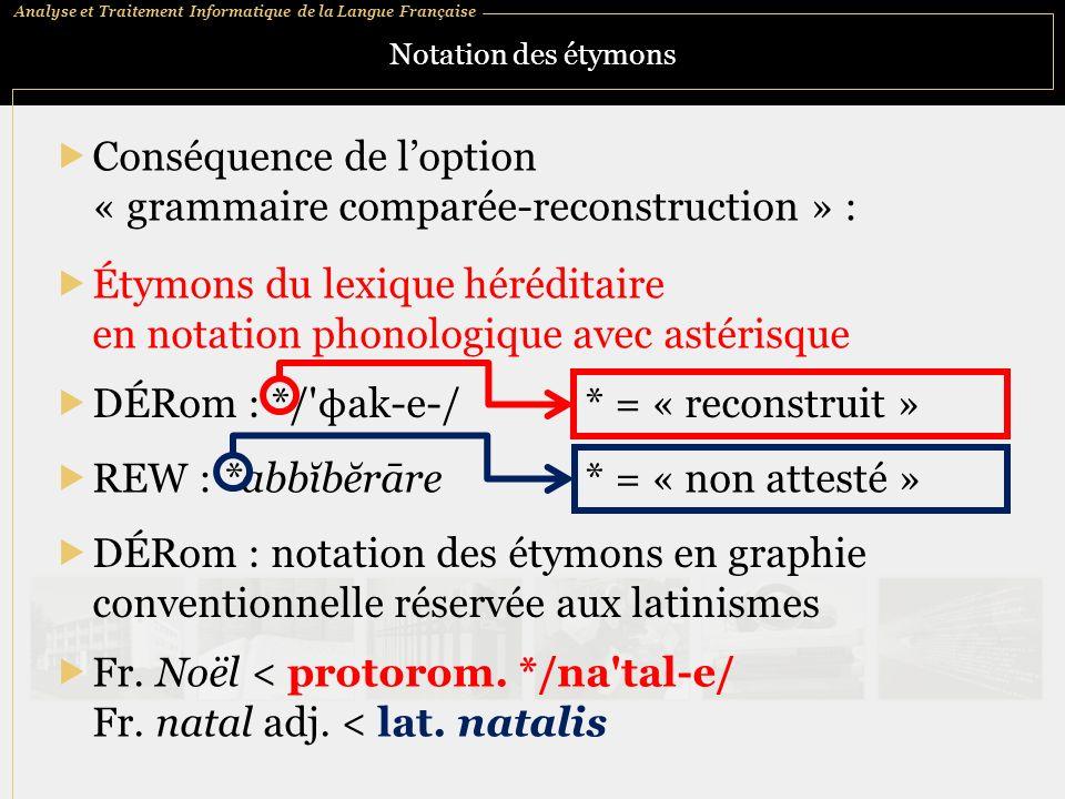 Conséquence de l'option « grammaire comparée-reconstruction » :