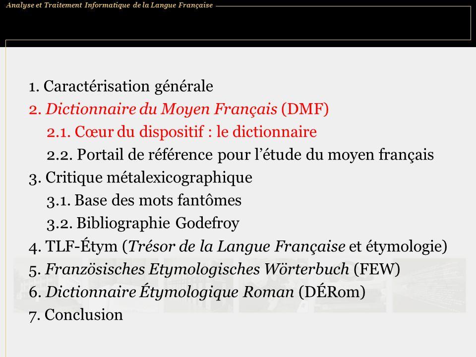 1. Caractérisation générale 2. Dictionnaire du Moyen Français (DMF) 2