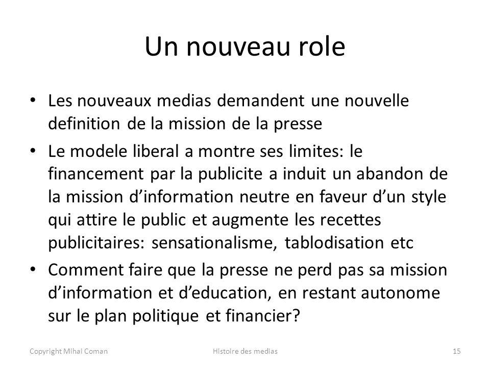 Un nouveau role Les nouveaux medias demandent une nouvelle definition de la mission de la presse.