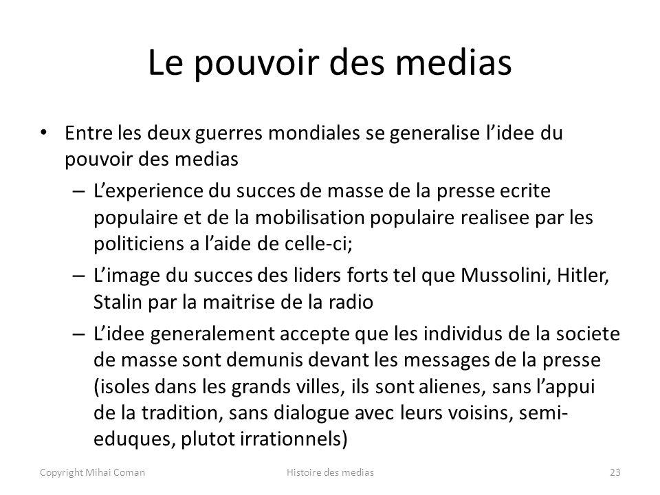 Le pouvoir des medias Entre les deux guerres mondiales se generalise l'idee du pouvoir des medias.