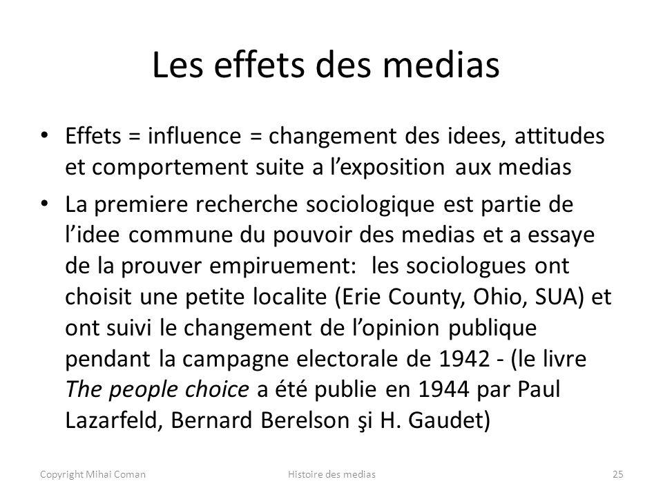 Les effets des medias Effets = influence = changement des idees, attitudes et comportement suite a l'exposition aux medias.