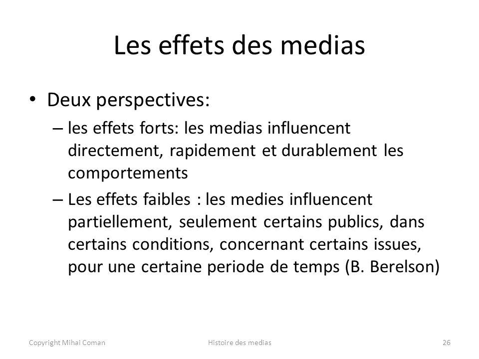 Les effets des medias Deux perspectives: