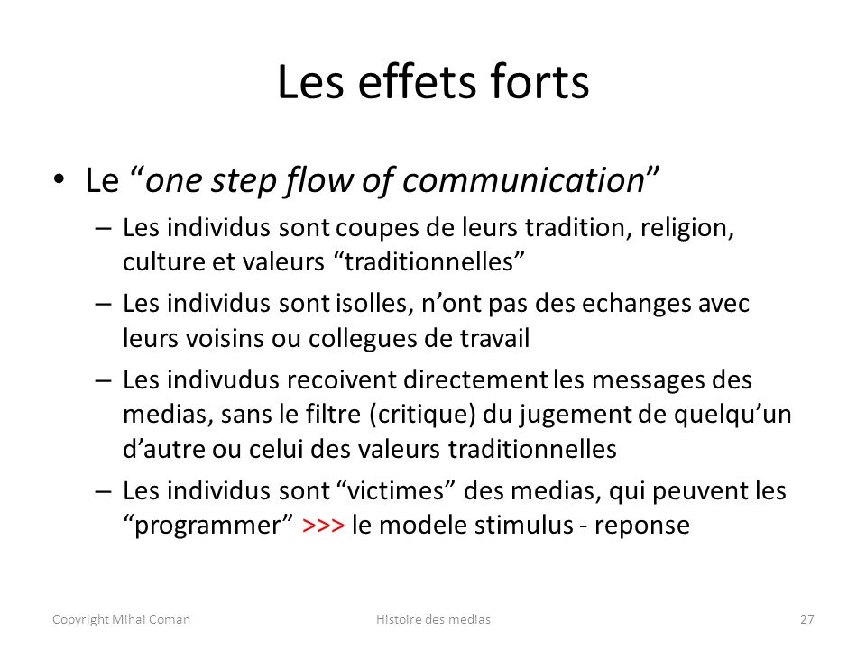 Les effets forts Le one step flow of communication