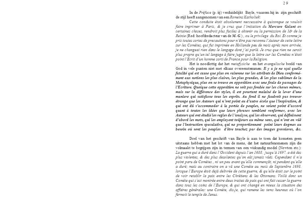 2 9 In de Préface (p. iij) verduidelijkt Bayle, waarom hij in zijn geschrift. de stijl heeft aangenomen van een Romeins Katholiek: