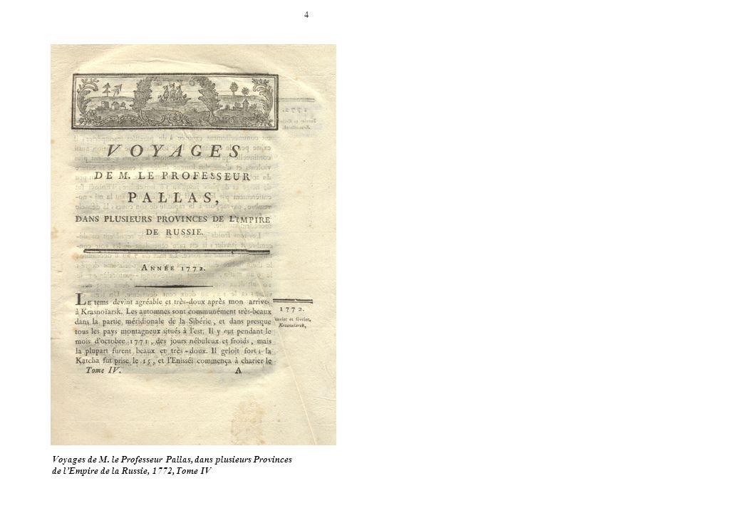 4 Voyages de M. le Professeur Pallas, dans plusieurs Provinces.