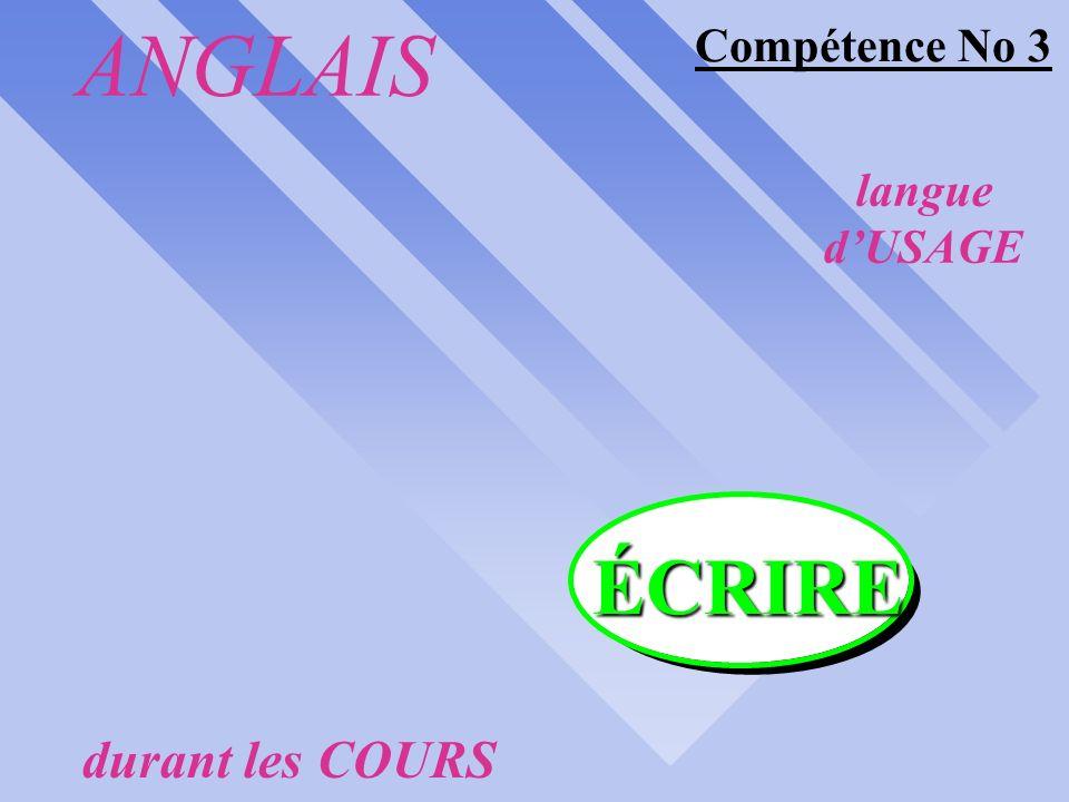 ANGLAIS Compétence No 3 langue d'USAGE ÉCRIRE durant les COURS
