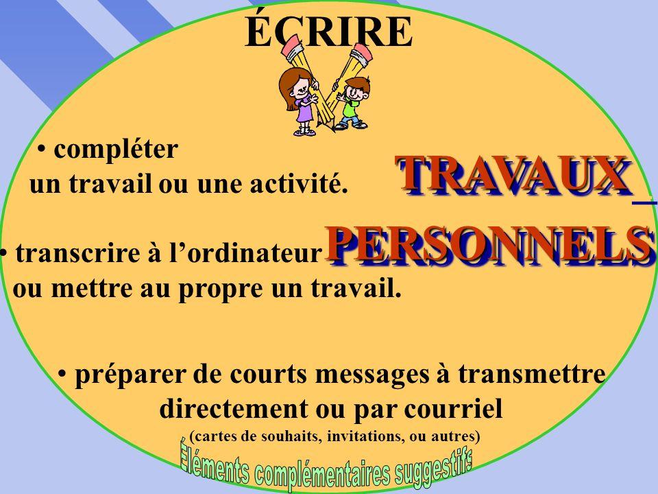 TRAVAUX_ PERSONNELS ÉCRIRE • compléter un travail ou une activité.