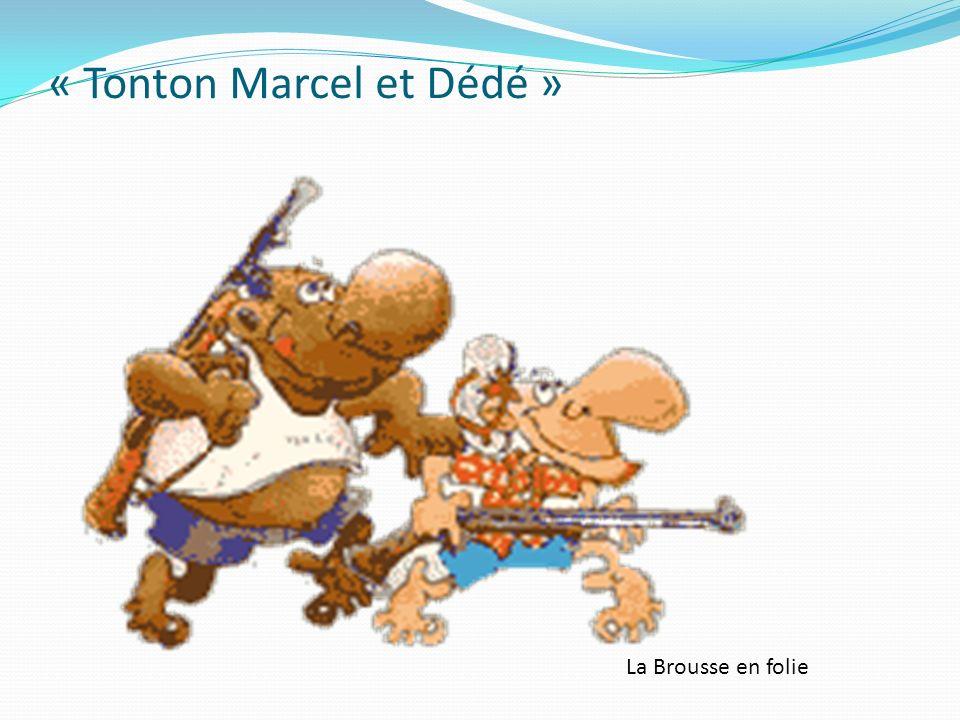 « Tonton Marcel et Dédé »