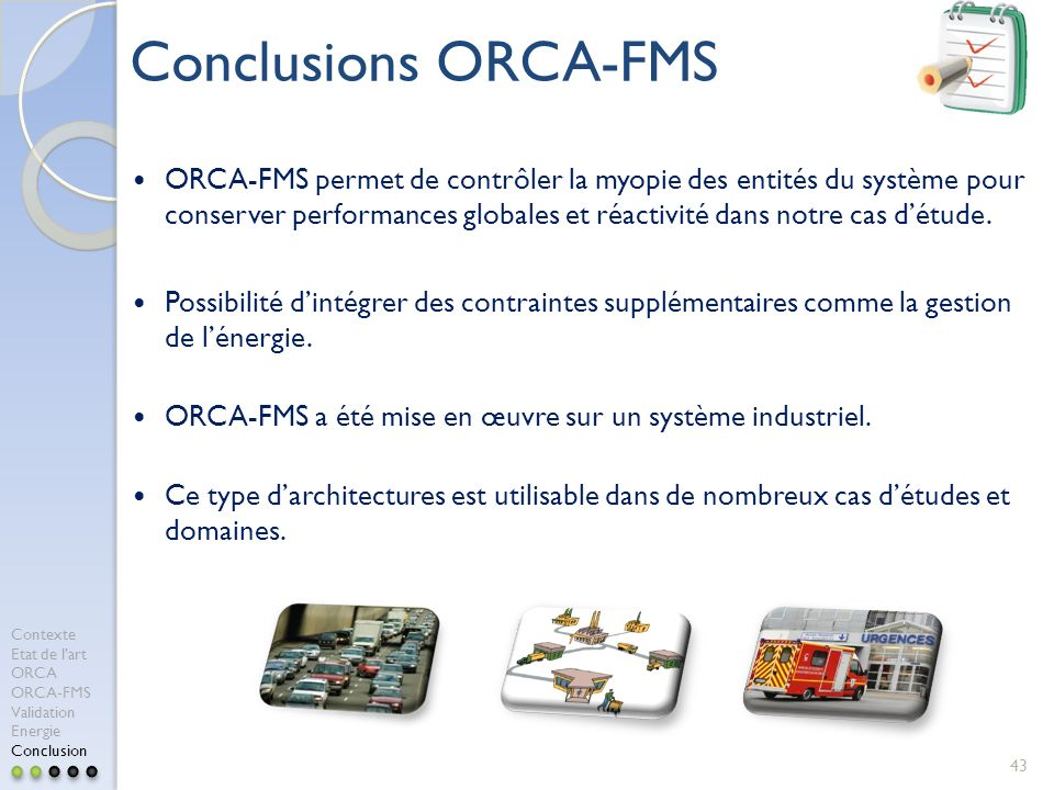Conclusions ORCA-FMS