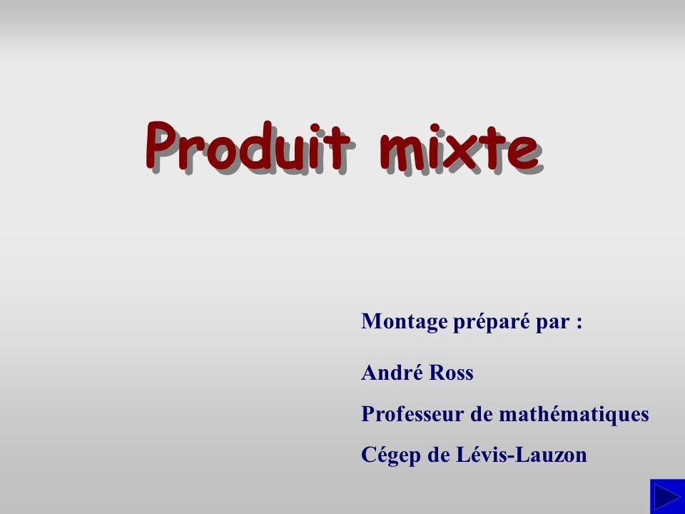 Produit mixte Montage préparé par : André Ross