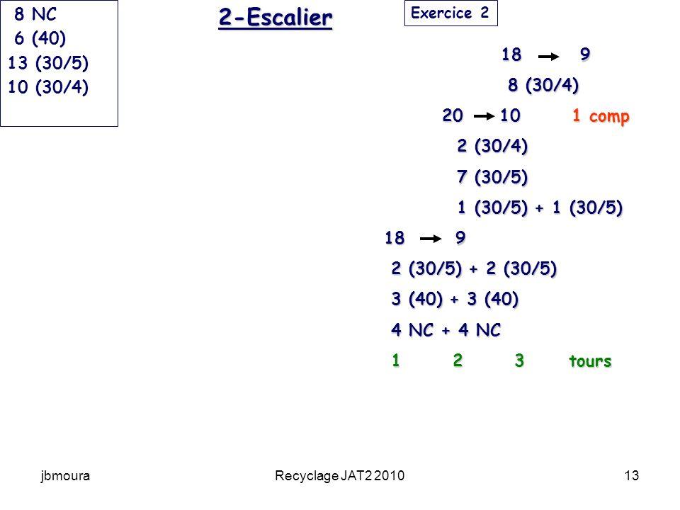 2-Escalier 8 NC 6 (40) 13 (30/5) 10 (30/4) 18 9 8 (30/4) 20 10 1 comp