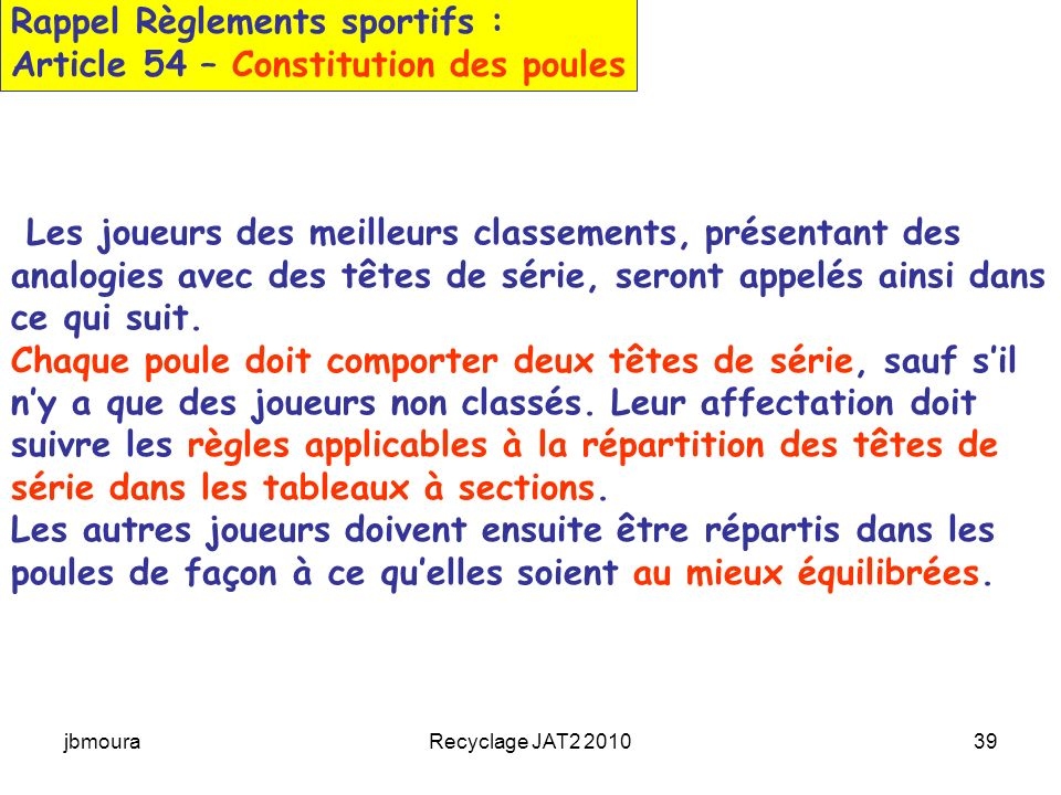 Rappel Règlements sportifs : Article 54 – Constitution des poules