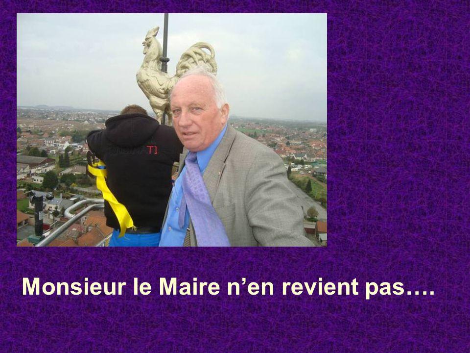 Monsieur le Maire n'en revient pas….