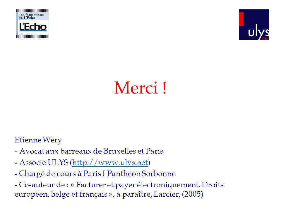 Merci ! Etienne Wéry Avocat aux barreaux de Bruxelles et Paris