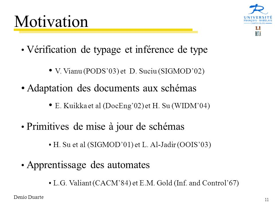 Motivation V. Vianu (PODS'03) et D. Suciu (SIGMOD'02)