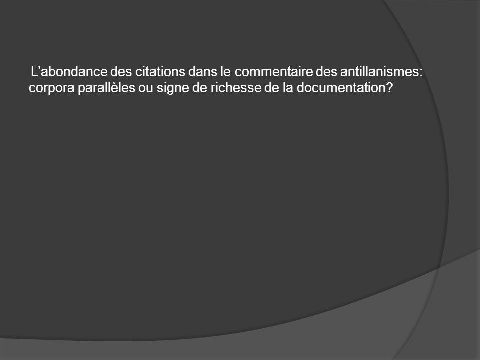 L'abondance des citations dans le commentaire des antillanismes: corpora parallèles ou signe de richesse de la documentation