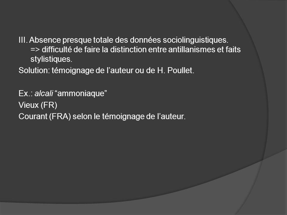 III. Absence presque totale des données sociolinguistiques