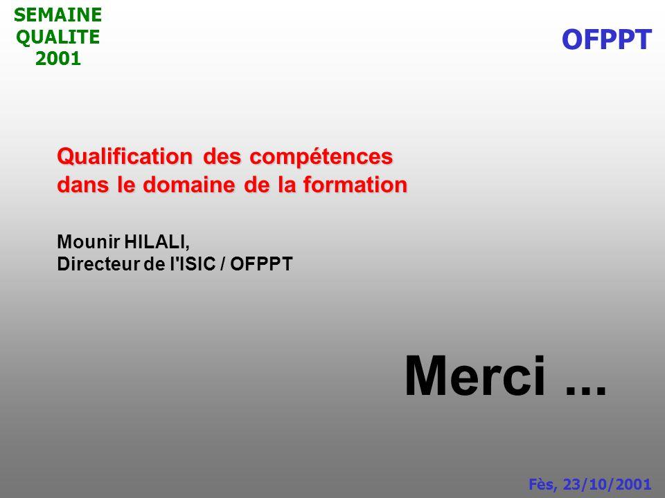 Merci ... OFPPT Qualification des compétences