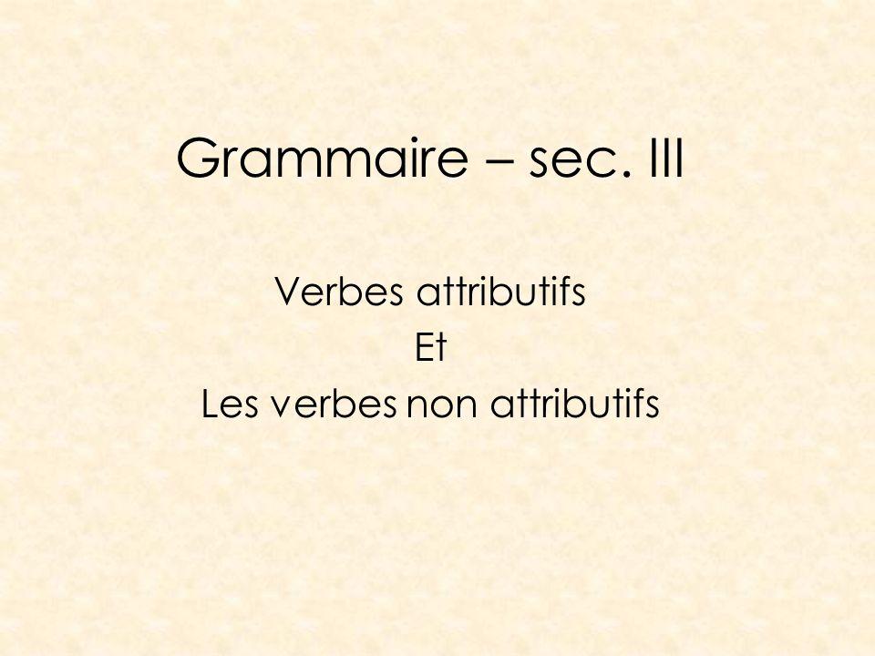 Verbes attributifs Et Les verbes non attributifs