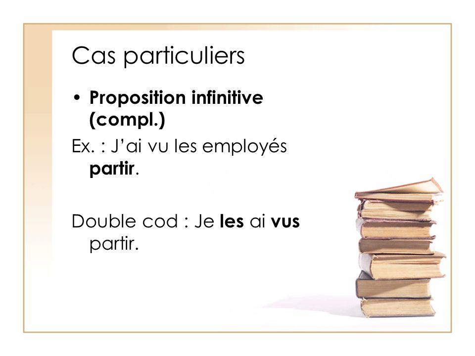 Cas particuliers Proposition infinitive (compl.)