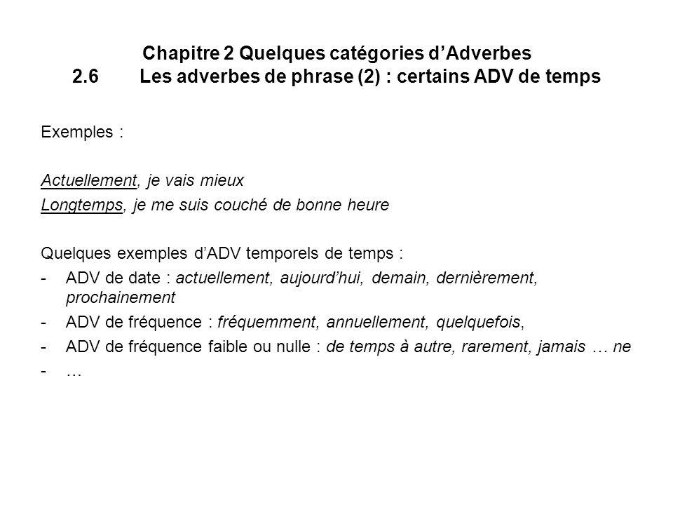 Chapitre 2 Quelques catégories d'Adverbes 2. 6