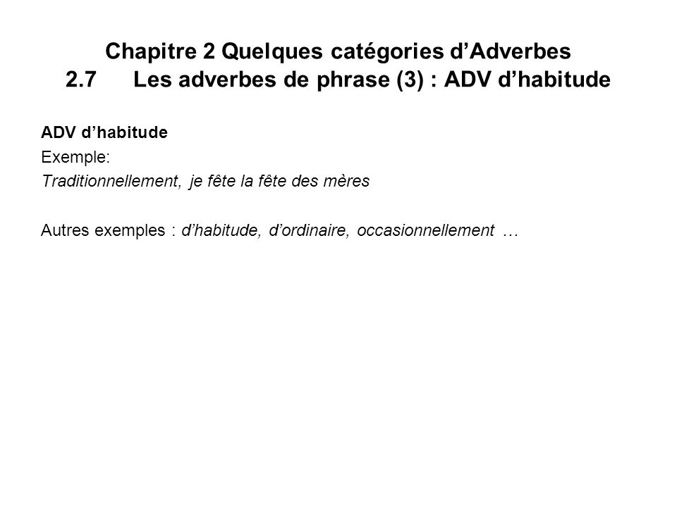 Chapitre 2 Quelques catégories d'Adverbes 2. 7