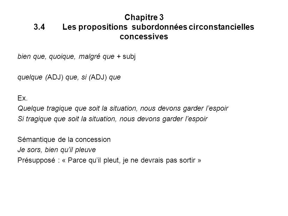 Chapitre 3 3.4 Les propositions subordonnées circonstancielles concessives