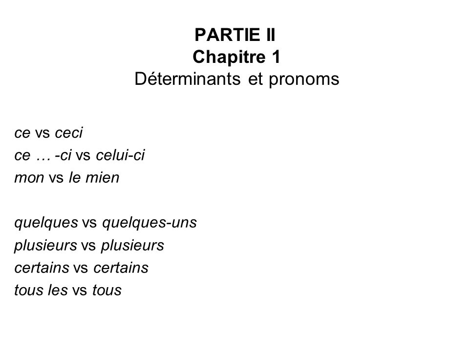 PARTIE II Chapitre 1 Déterminants et pronoms