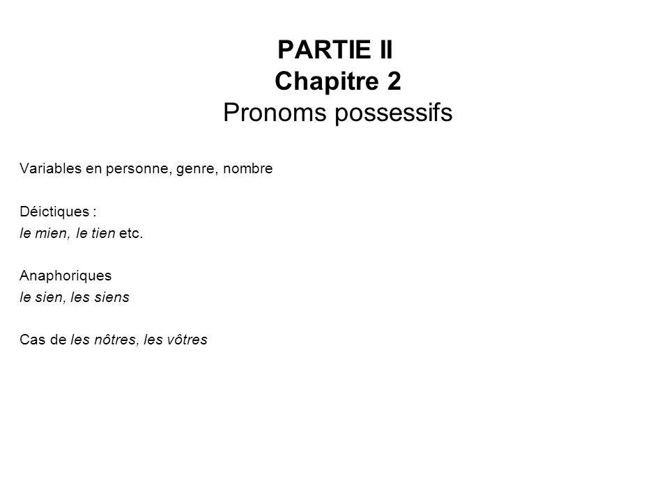 PARTIE II Chapitre 2 Pronoms possessifs