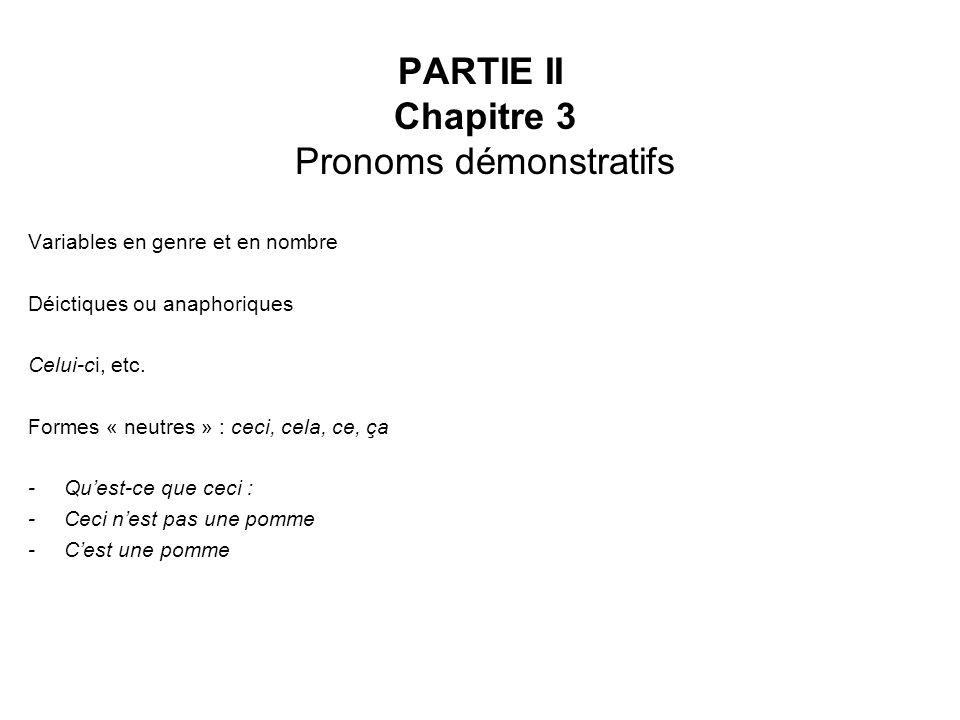 PARTIE II Chapitre 3 Pronoms démonstratifs