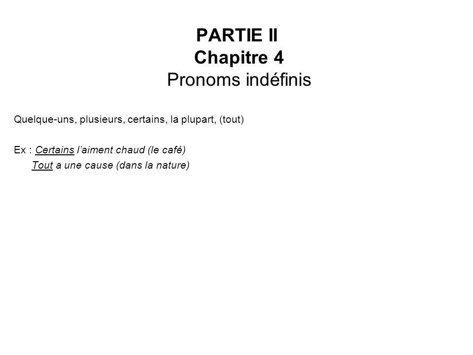 PARTIE II Chapitre 4 Pronoms indéfinis