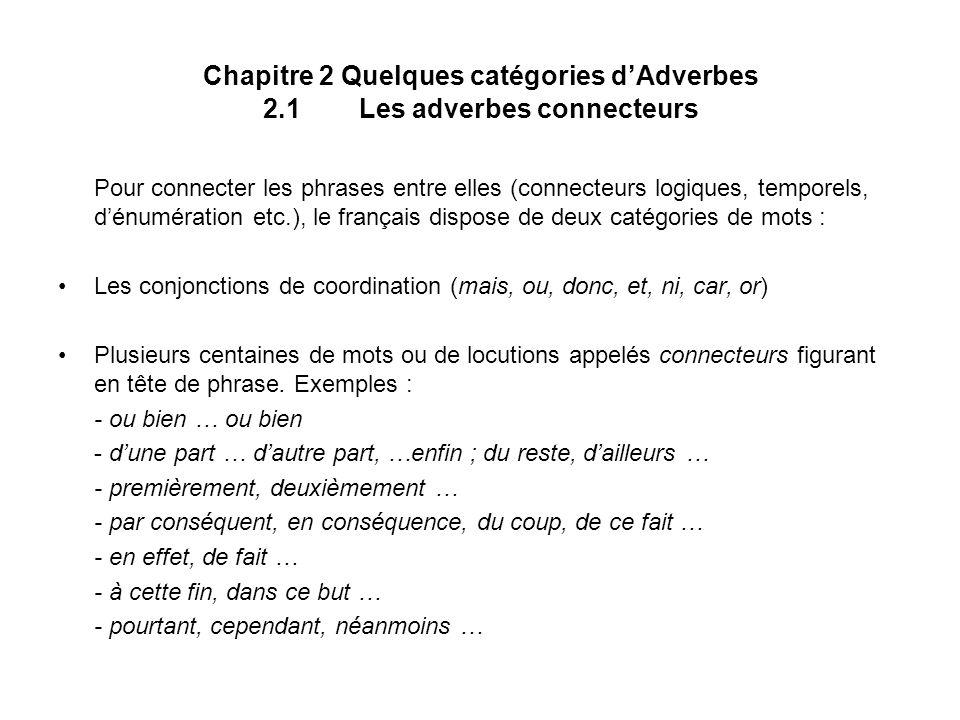 Chapitre 2 Quelques catégories d'Adverbes 2.1 Les adverbes connecteurs