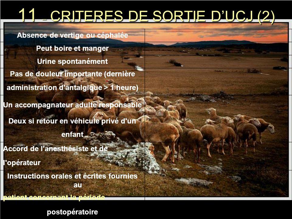 11 – CRITERES DE SORTIE D'UCJ (2)