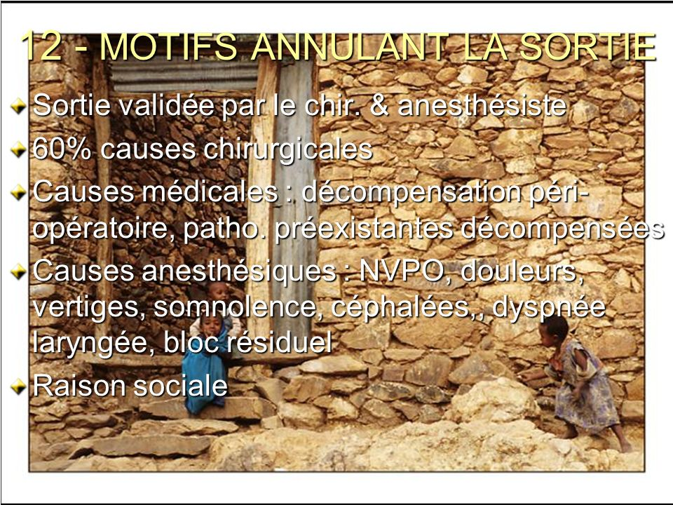 12 - MOTIFS ANNULANT LA SORTIE