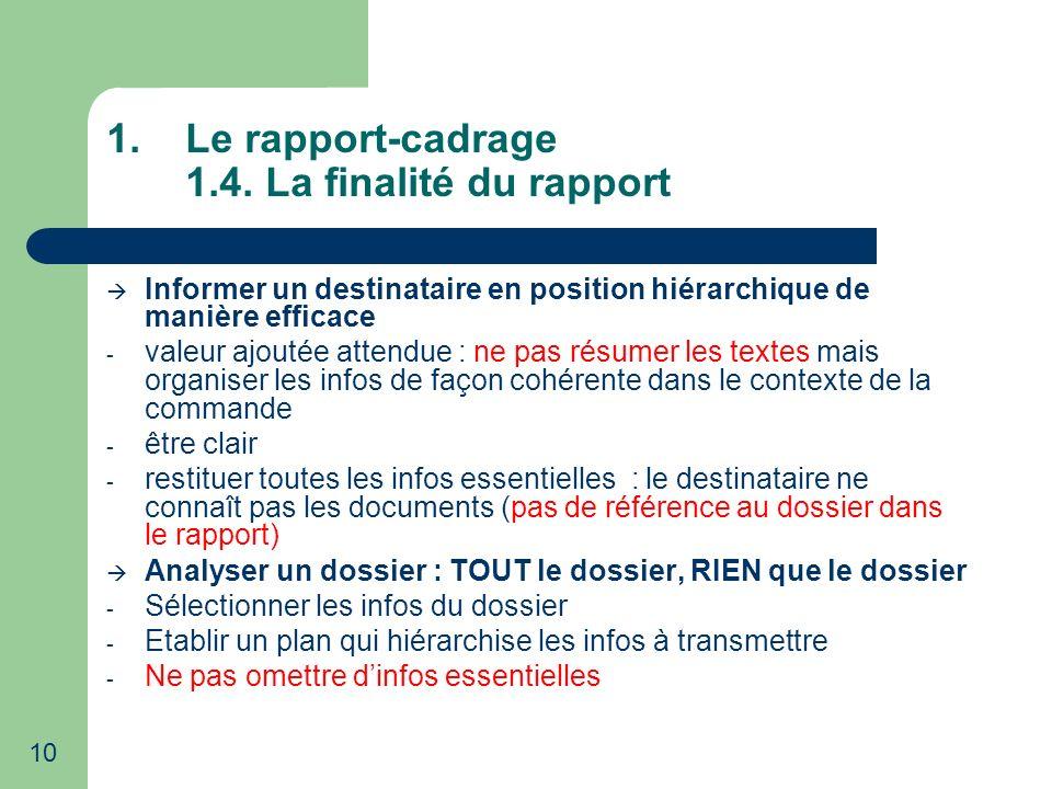 Le rapport-cadrage 1.4. La finalité du rapport