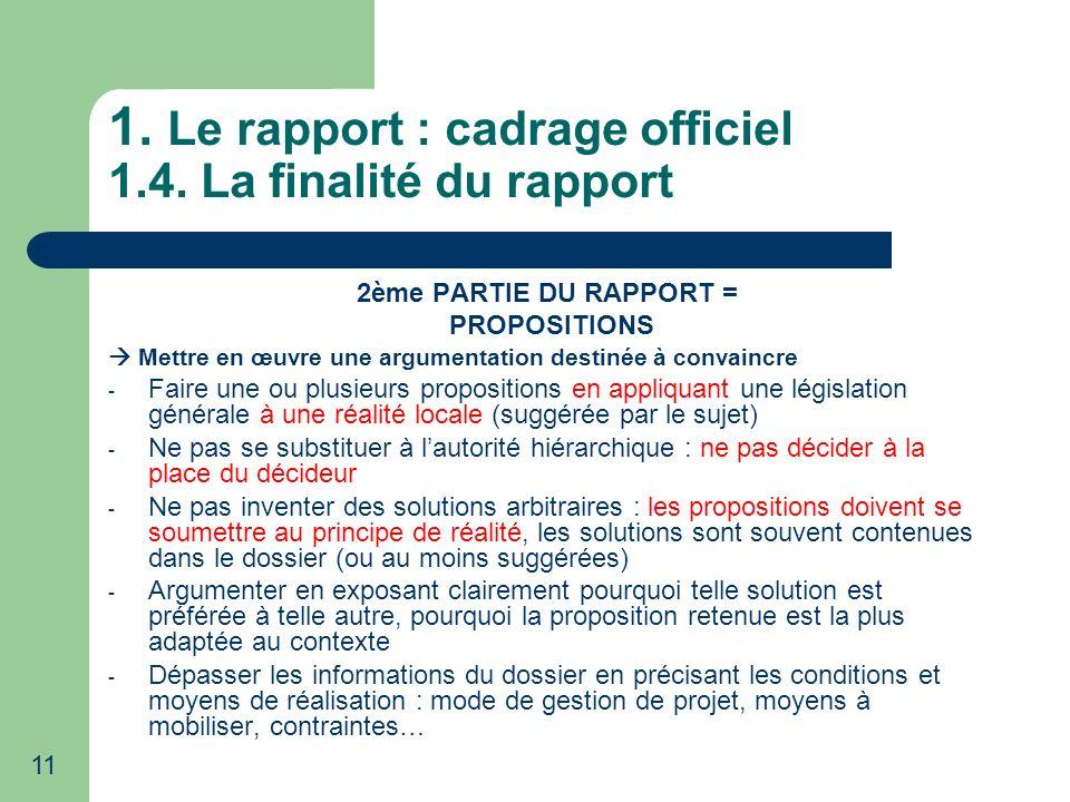 1. Le rapport : cadrage officiel 1.4. La finalité du rapport