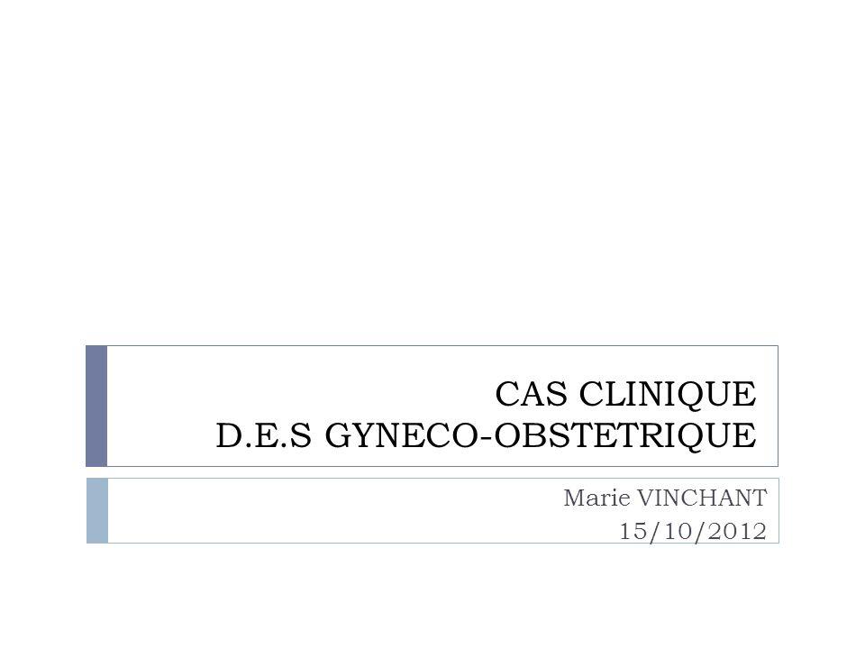 CAS CLINIQUE D.E.S GYNECO-OBSTETRIQUE