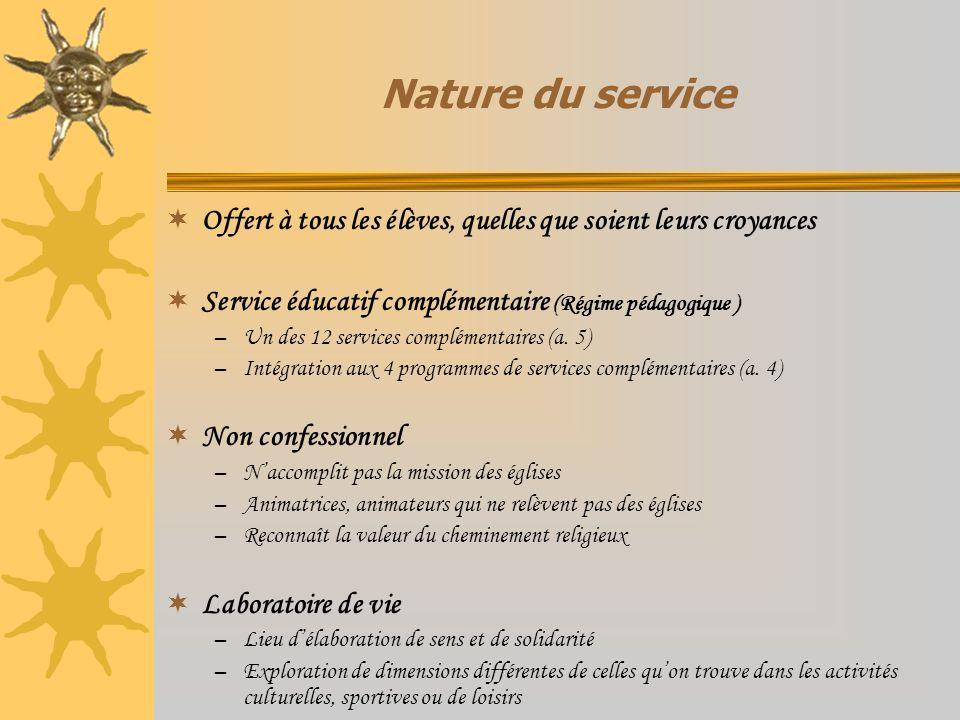 Nature du service Offert à tous les élèves, quelles que soient leurs croyances. Service éducatif complémentaire (Régime pédagogique )