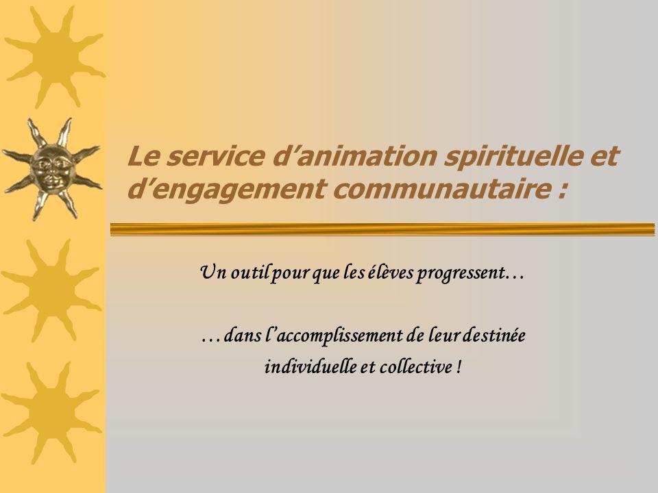 Le service d'animation spirituelle et d'engagement communautaire :