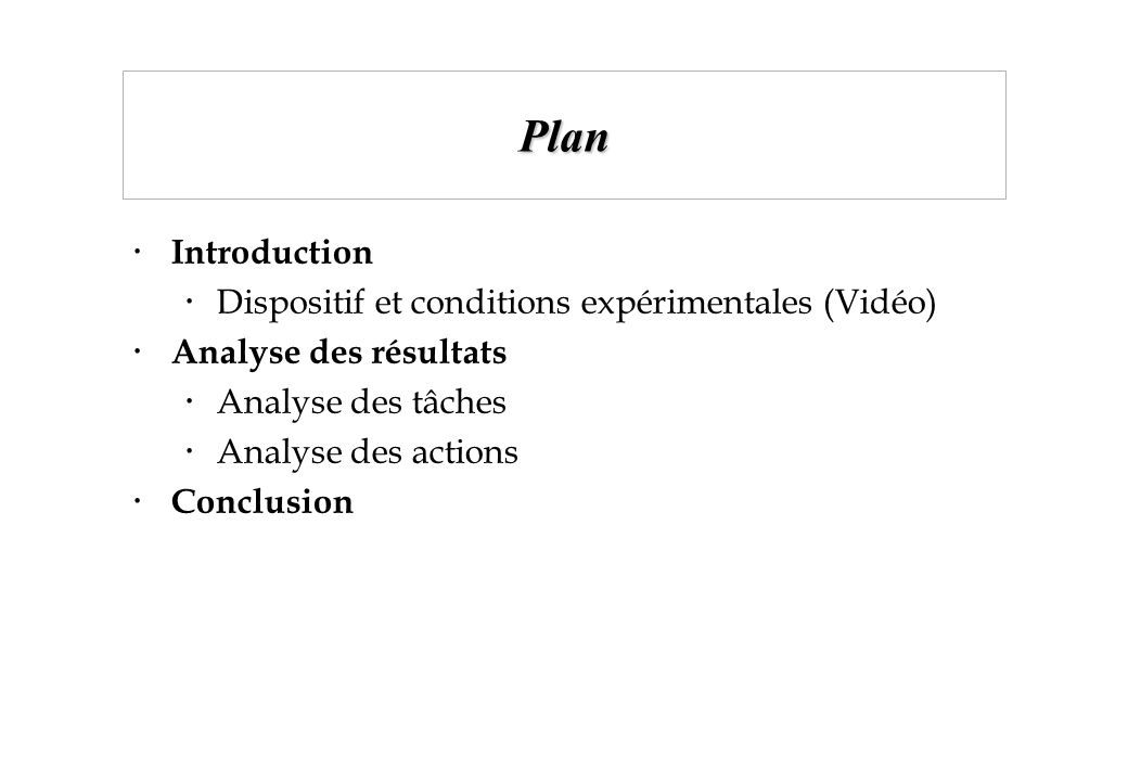 Plan Introduction Dispositif et conditions expérimentales (Vidéo)