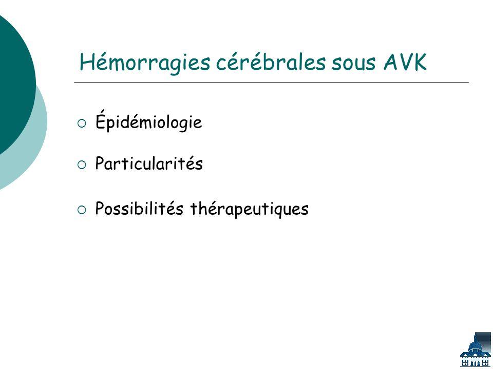 Hémorragies cérébrales sous AVK