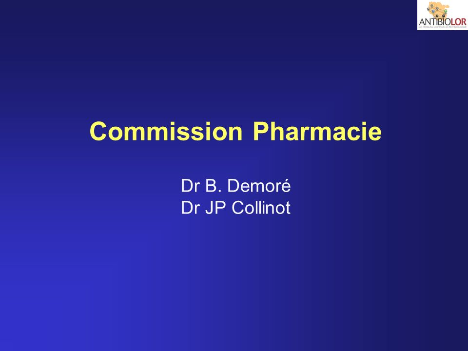 Commission Pharmacie Dr B. Demoré Dr JP Collinot
