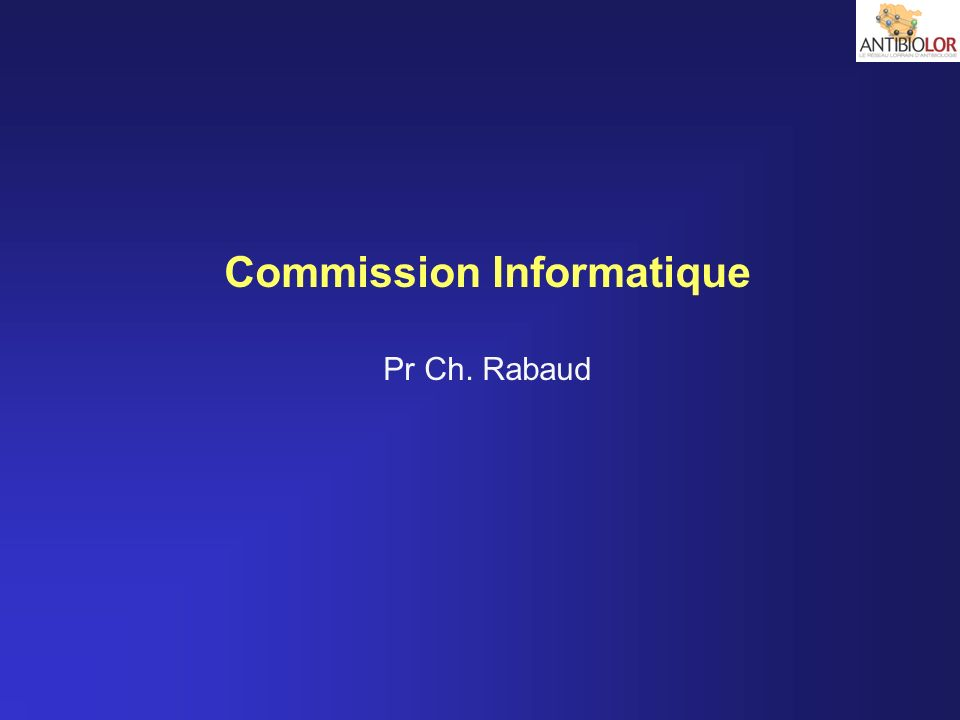 Commission Informatique Pr Ch. Rabaud