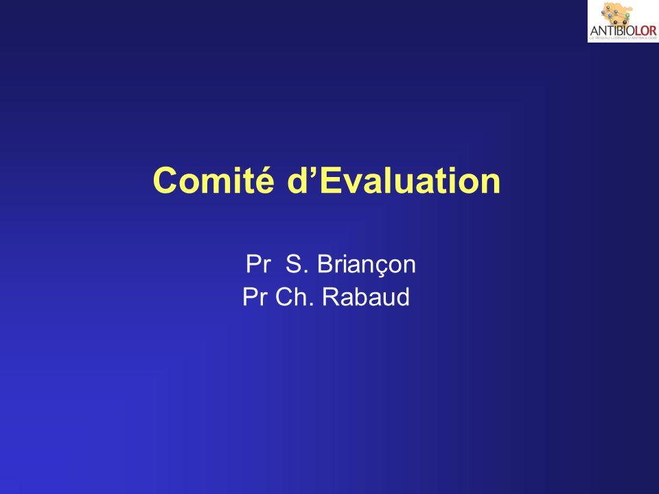 Comité d'Evaluation Pr S. Briançon Pr Ch. Rabaud