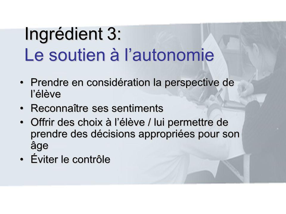 Ingrédient 3: Le soutien à l'autonomie