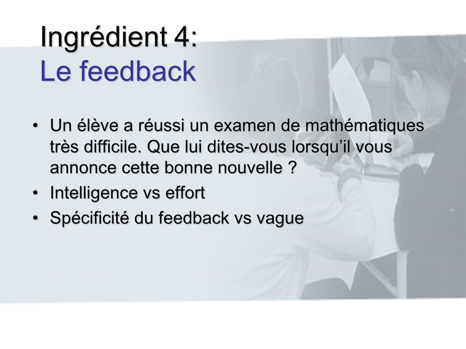 Ingrédient 4: Le feedback