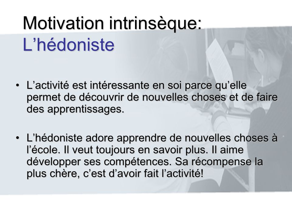 Motivation intrinsèque: L'hédoniste