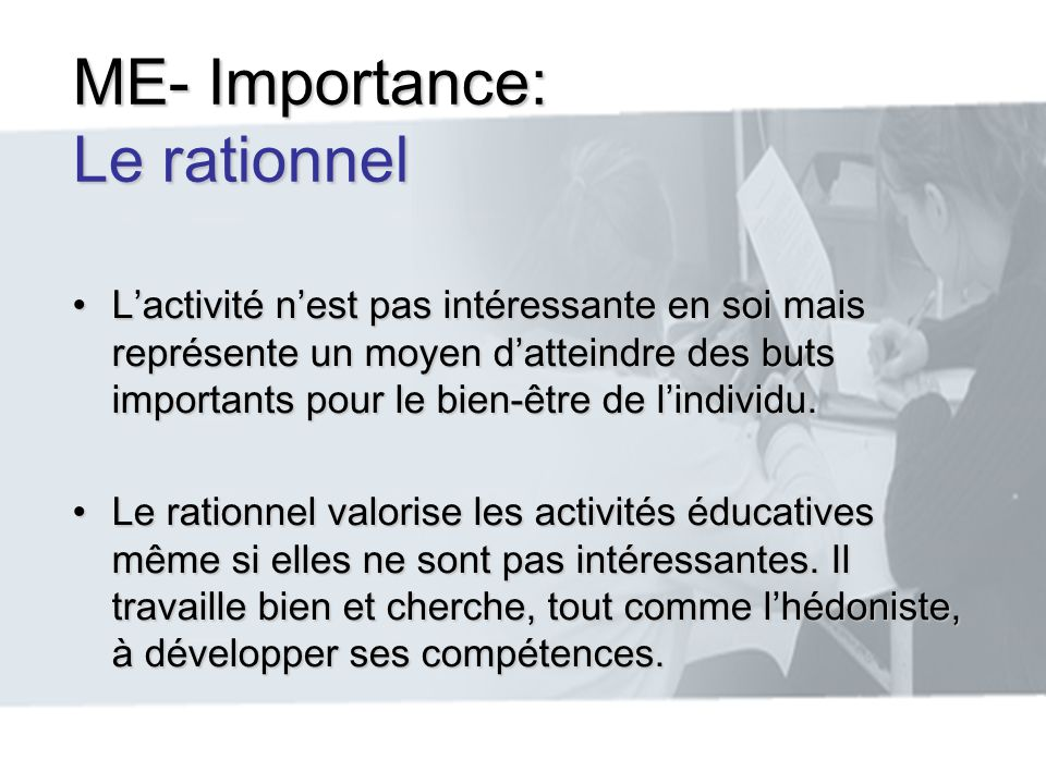 ME- Importance: Le rationnel