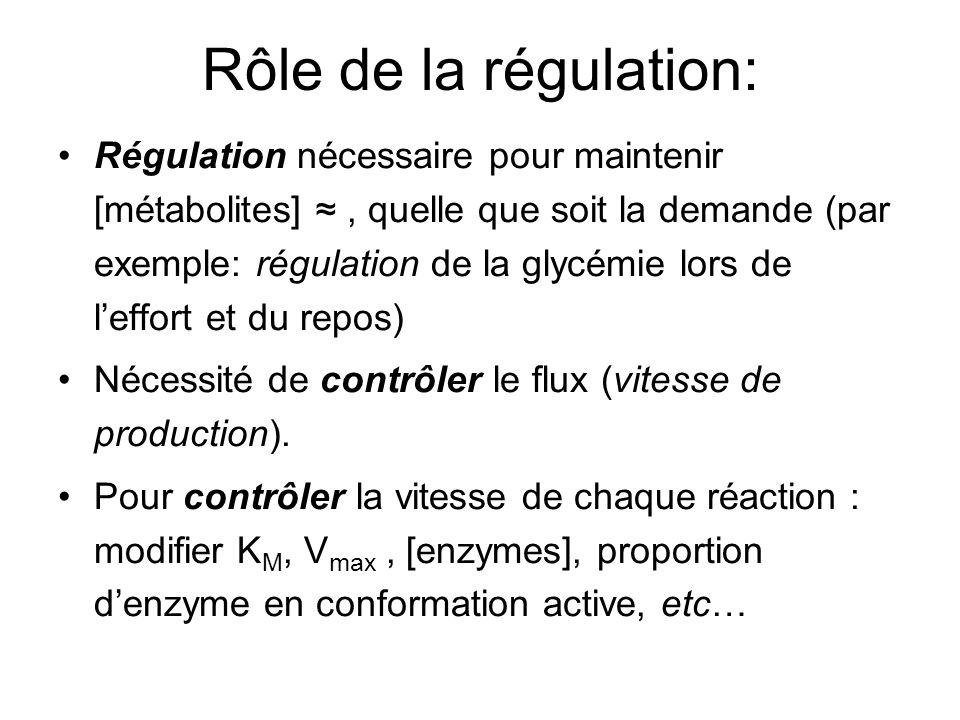 Rôle de la régulation: